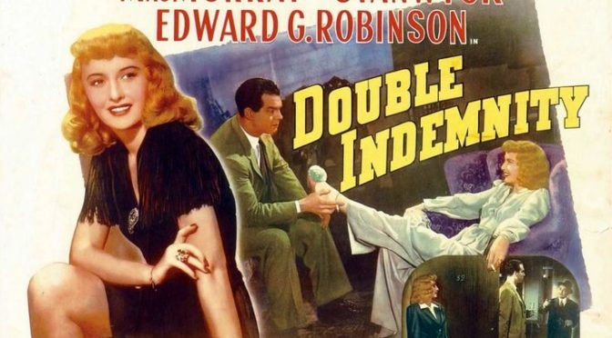The Greatest films of all time:  31. Double Indemnity (1944)(USA)